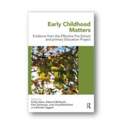 Early Childhood Matters: EPPE Project - Kathy Sylva et al