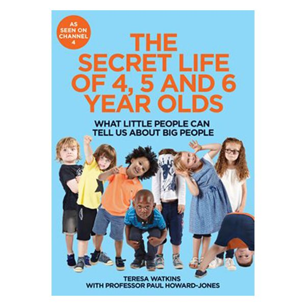 The Secret Life of 4, 5 & 6 Year Olds