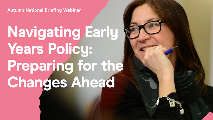 Navigating Early Years Policy: Preparing for the Changes Ahead