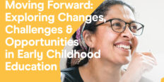 Moving Forward: Exploring Changes, Challenges and Opportunities in the EYFS