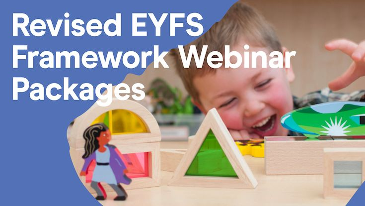 Revised EYFS Framework Webinar Packages